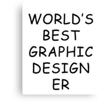 World's Best Graphic Designer T-Shirt Canvas Print