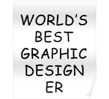 World's Best Graphic Designer T-Shirt Poster