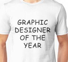 Graphic Designer Of The Year T-Shirt Unisex T-Shirt