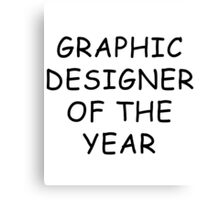 Graphic Designer Of The Year T-Shirt Canvas Print