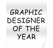 Graphic Designer Of The Year T-Shirt Poster