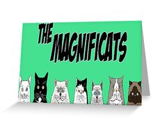 The Magnificats Card #1 Greeting Card