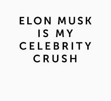 Elon Musk is My Celebrity Crush Unisex T-Shirt