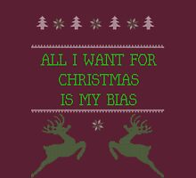 All I want for Christmas is my bias Shirt Unisex T-Shirt