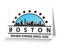 Boston Wicked Strong Since 1630 Greeting Card