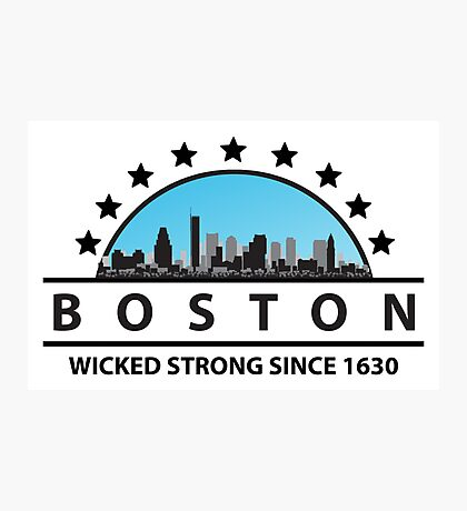 Boston Wicked Strong Since 1630 Photographic Print