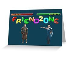 Mortal Friendzone Greeting Card