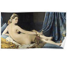 Jean-Auguste-Dominique Ingres - La Grande Odalisque. Woman portrait: sensual woman, girly art, female style, pretty women, femine, beautiful dress, cute, creativity, love, sexy lady, erotic pose Poster