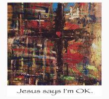 Jesus says I'm OK Kids Tee