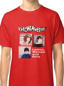 bratmobile riot grrrl ladies women and girls Classic T-Shirt