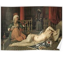 Jean-Auguste-Dominique Ingres - Odalisque With A Slave. Woman portrait: sensual woman, girly art, female style, pretty women, femine, beautiful dress, cute, creativity, love, sexy lady, erotic pose Poster