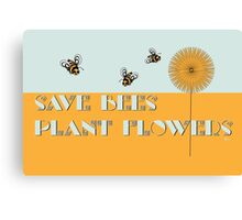 Save Bees Plant Flowers Canvas Print