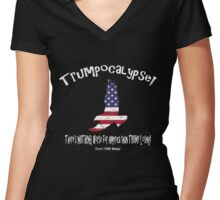 TRUMPOCALYPSE!  There's nothing worse for America than Trump! Women's Fitted V-Neck T-Shirt