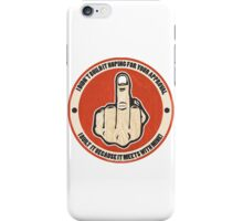 Didn't Do It For Your Approval iPhone Case/Skin