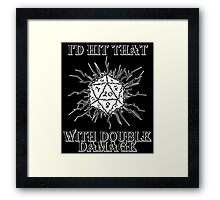 I'd Hit That D20 Framed Print