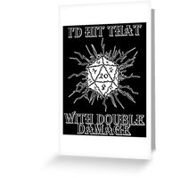 I'd Hit That D20 Greeting Card
