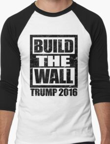 Donald Trump Build The Wall - for President 2016 Men's Baseball ¾ T-Shirt