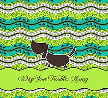 Wag Your Troubles Away by Doreen Erhardt