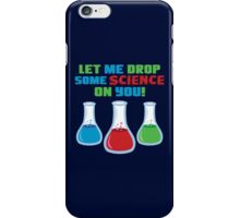 Let Me Drop Some Science On You Flasks iPhone Case/Skin