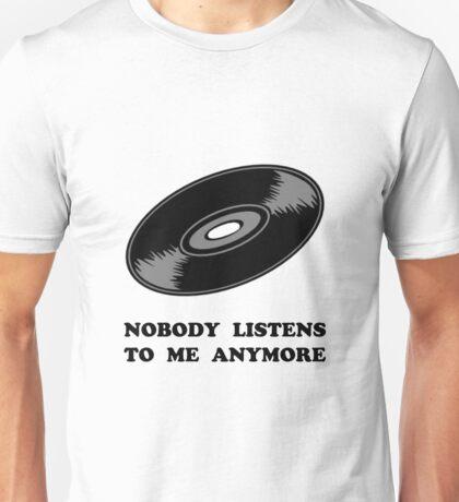 Nobody Listens Vinyl Unisex T-Shirt