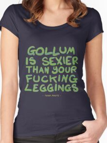 Gollum is sexier than your fucking leggings -TEAM PANTS- Women's Fitted Scoop T-Shirt