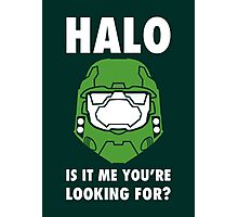 Halo is it me you're looking for? Photographic Print