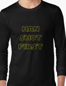 Han Shot First Long Sleeve T-Shirt
