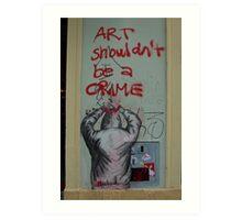 Art is not a crime Art Print
