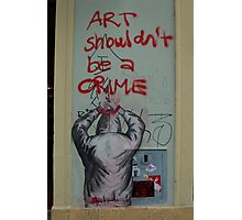 Art is not a crime Photographic Print