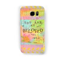 You are My Beloved--Affirmations From Abba  Samsung Galaxy Case/Skin