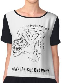 Big Bad Wolf Chiffon Top