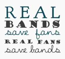 Real Bands Save Fans - T by stillheaven