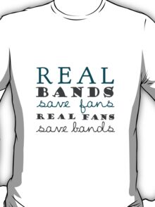 Real Bands Save Fans - T T-Shirt