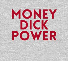 Money, Dick, Power, Unreal Unisex T-Shirt