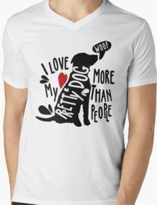 I love my pretty dog more than people Mens V-Neck T-Shirt