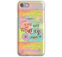 You are Worthy--Affirmations From Abba iPhone Case/Skin