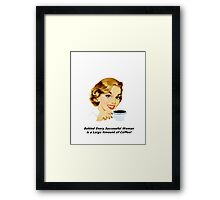 Behind Every Successful Woman Framed Print