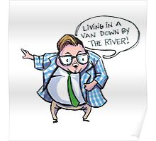 Living in a Van DOWN BY THE RIVER! Poster