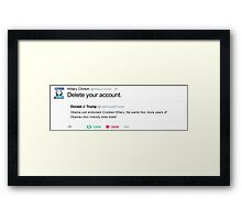"Hillary's ""Delete your account."" Tweet Framed Print"