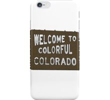 Colorful Colorado welcome sign iPhone Case/Skin