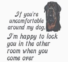 If You Are Uncomfortable Around My Dog by taiche