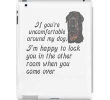 If You Are Uncomfortable Around My Dog iPad Case/Skin