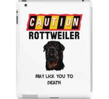 Caution Rottweiler May Lick You To Death iPad Case/Skin