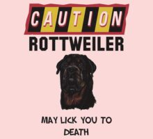 Caution Rottweiler May Lick You To Death Kids Clothes