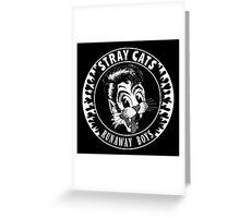 Stray Cats  (Runaway Boys) Greeting Card