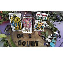 Ok 2 Doubt Photographic Print
