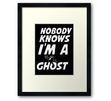 nobody knows i'm a ghost Framed Print