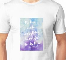 In its time Unisex T-Shirt