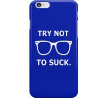 Try Not To Suck. - Joe Maddon Saying iPhone Case/Skin