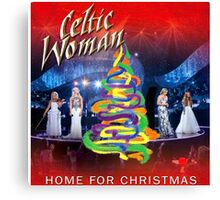 SPECIAL COVER CELTIC WOMEN - home for christmas Canvas Print